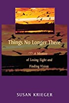 Things No Longer There: A Memoir of Losing…