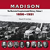 Levitan, Stuart: Madison: The Illustrated Sesquicentennial History, 1856-1931