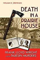 Death in a Prairie House: Frank Lloyd Wright…