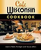 Cafe Wisconsin Cookbook by Joanne Raetz…