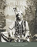 Hoelscher, Steven D: Picturing Indians: Photographic Encounters and Tourist Fantasies in H. H. Bennett's Wisconsin Dells