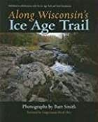 Along Wisconsin's Ice Age Trail by Eric…