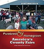 Hokanson, Drake: Purebred and Homegrown: America's County Fairs