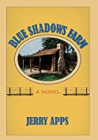 Blue Shadows Farm: A Novel by Jerry Apps