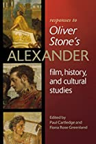 Responses to Oliver Stone's Alexander: Film,&hellip;