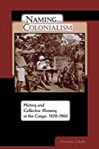 Naming Colonialism: History and Collective…