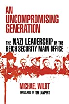 An Uncompromising Generation: The Nazi…