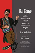 Bai Ganyo: Incredible Tales of a Modern…