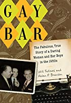 Gay Bar: The Fabulous, True Story of a…