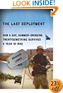 The Last Deployment: How a Gay, Hammer-Swinging Twentysomething Survived a Year in Iraq (Living Out: Gay and Lesbian Autobiog)