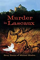 Murder in Lascaux by Betsy Draine