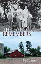 The Land Remembers: The Story of a Farm and…