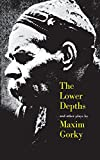 Maxim Gorky: The Lower Depths and Other Plays