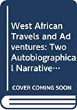 Dorugu: West African Travels and Adventures: Two Autobiographical Narratives from Northern Nigeria