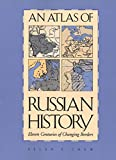 Chew, Allen F.: An Atlas of Russian History; Eleven Centuries of Changing Borders,