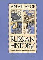 An atlas of Russian history; eleven…