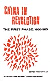 Wright, Mary Clabaugh: China in Revolution: The First Phase, 1900-1913