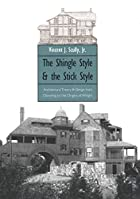 The Shingle Style and the Stick Style:…