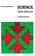 Science Since Babylon by Derek J. de Solla…