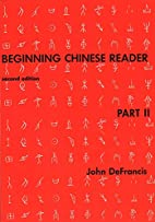 Beginning Chinese Reader, Part 2: Second…