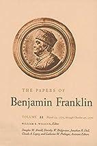 The papers of Benjamin Franklin. Vol.22,…