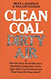 Ackerman, Bruce A.: Clean Coal/Dirty Air: Or How the Clean Air Act Became a Multibillion-Dollar Bail-Out for High-Sulfur Coal Producers and What Should Be Done About It