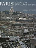 Evenson, Norma: Paris: A Century of Change, Eighteen Seventy-Eight to Nineteen Seventy-Eight