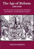 Ozment, Steven: The Age of Reform 1250-1550: An Intellectual and Religious History of Late Medieval and Reformation Europe