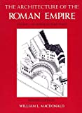 MacDonald, William: The Architecture of the Roman Empire: An Introductory Study