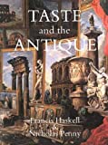 Penny, Nicholas: Taste and the Antique: The Lure of Classical Sculpture 1500-1900
