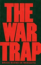 The War Trap by Bruce Bueno De Mesquita