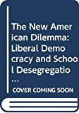 Jennifer L. Hochschild: The New American Dilemma: Liberal Democracy and School Desegregation (Yale Fastback Series)