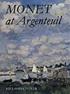 Monet at Argenteuil by Paul Hayes Tucker