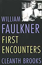 William Faulkner: First Encounters by…