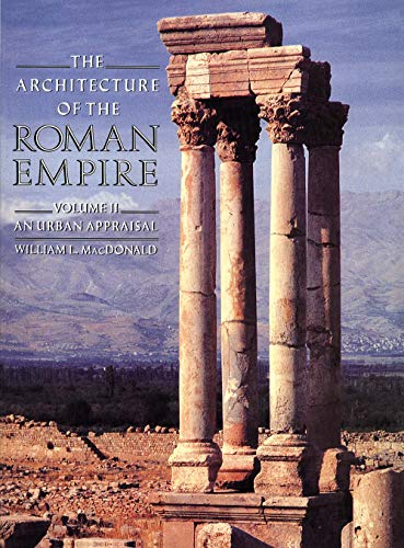 the-architecture-of-the-roman-empire-an-urban-appraisal-yale-publications-in-the-history-of-art