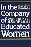 Solomon, Barbara: In the Company of Educated Women: A History of Women and Higher Education in America