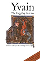 Yvain, The Knight of the Lion by Chrétien…
