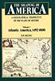 D. W. Meinig: The Shaping of America: A Geographical Perspective on 500 Years of History, Vol. 1: Atlantic America, 1492-1800 (Paperback)
