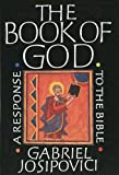 Gabriel Josipovici: The Book of God: A Response to the Bible