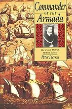 Commander of the Armada: The Seventh Duke of…