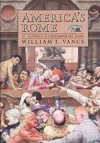 America's Rome. Catholic and Contemporary…