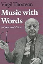 Music with Words: A Composer`s View by…