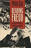 Gay, Peter: Reading Freud: Explorations and Entertainments
