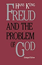 Freud and the Problem of God: Enlarged…