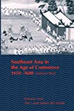 Reid, Anthony: Southeast Asia in the Age of Commerce 1450-1680: The Lands Below the Winds