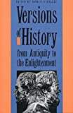 Kelley, Donald R.: Versions of History from Antiquity to the Enlightenment