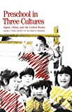 Tobin, Joseph J.: Preschool in Three Cultures: Japan, China, and the United States