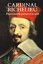 Cardinal Richelieu: Power and the Pursuit of…