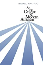 At the Origins of Modern Atheism by Michael…