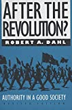 Dahl, Robert A.: After the Revolution?: Authority in a Good Society, Revised Edition (Yale Fastback Series)